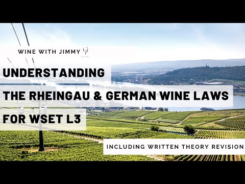 Understanding the Rheingau and German Wine Laws for WSET L3 including working written question