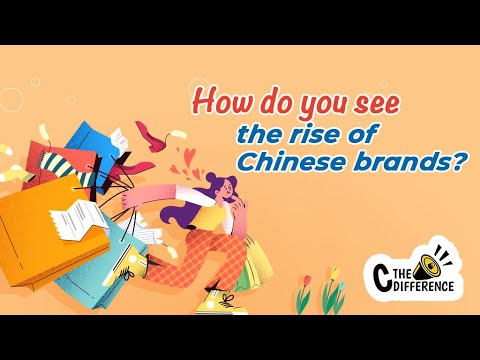 How do you see the rise of Chinese brands? - C the Difference