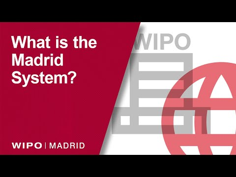 Explained: What is WIPO's Madrid System?