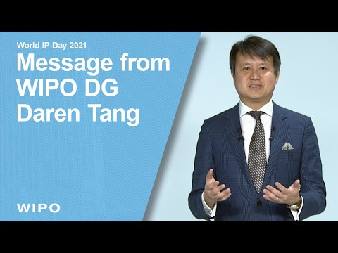 World Intellectual Property Day 2021: Message from WIPO Director General Daren Tang